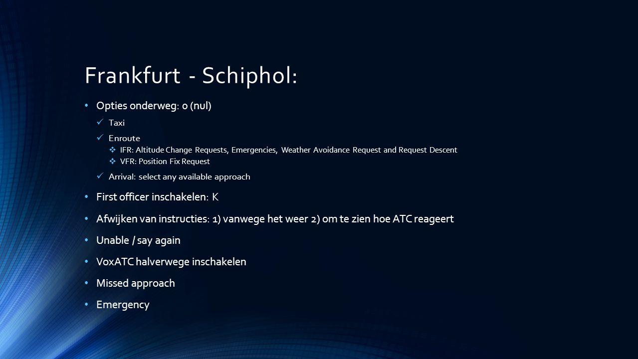 Frankfurt - Schiphol: Opties onderweg: 0 (nul)