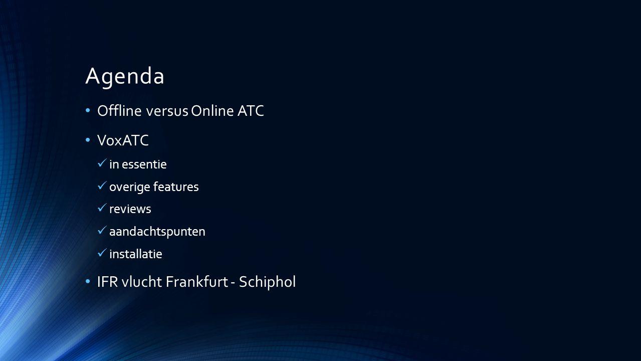 Agenda Offline versus Online ATC VoxATC