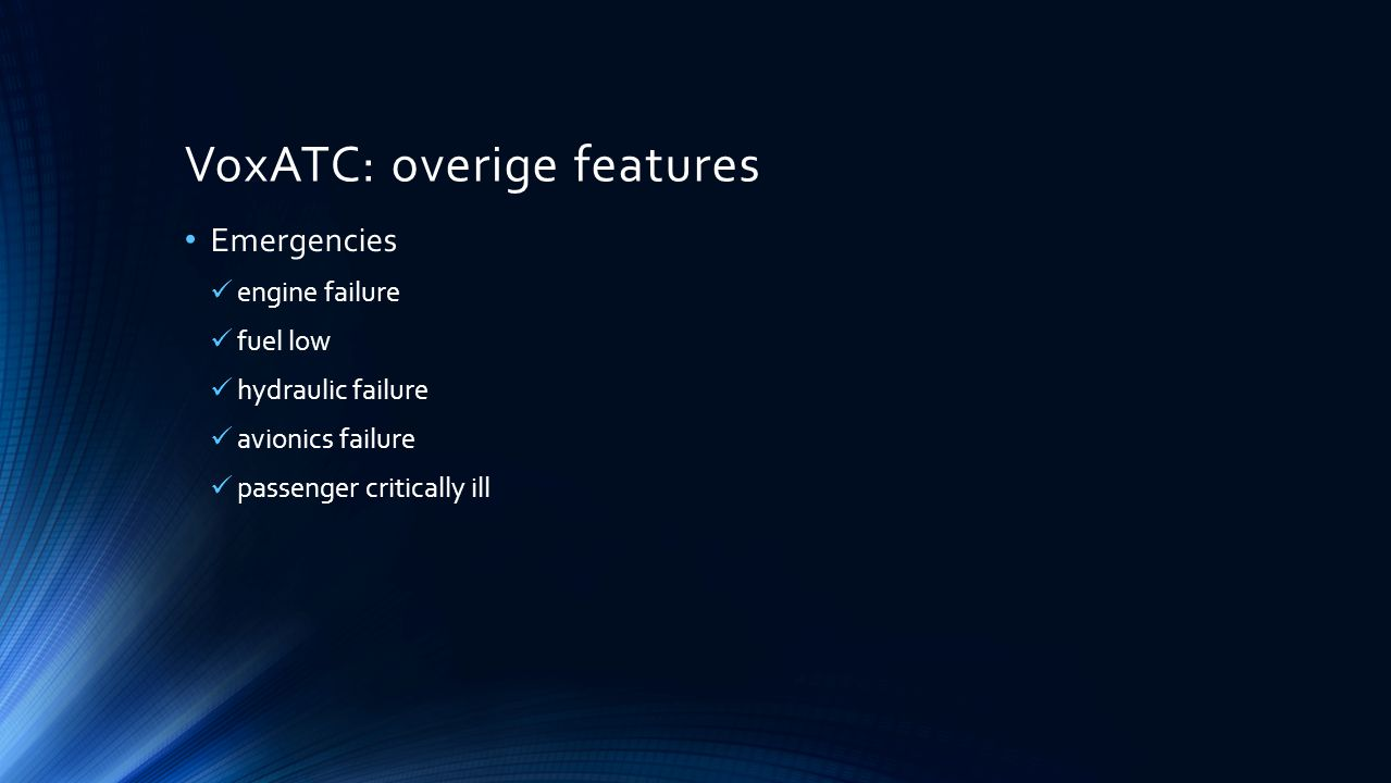 VoxATC: overige features