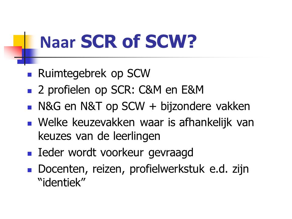 Naar SCR of SCW Ruimtegebrek op SCW 2 profielen op SCR: C&M en E&M