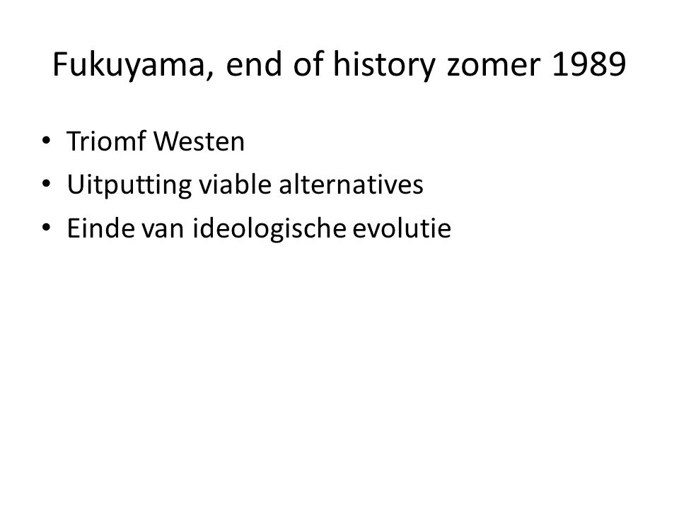 Fukuyama, end of history zomer 1989