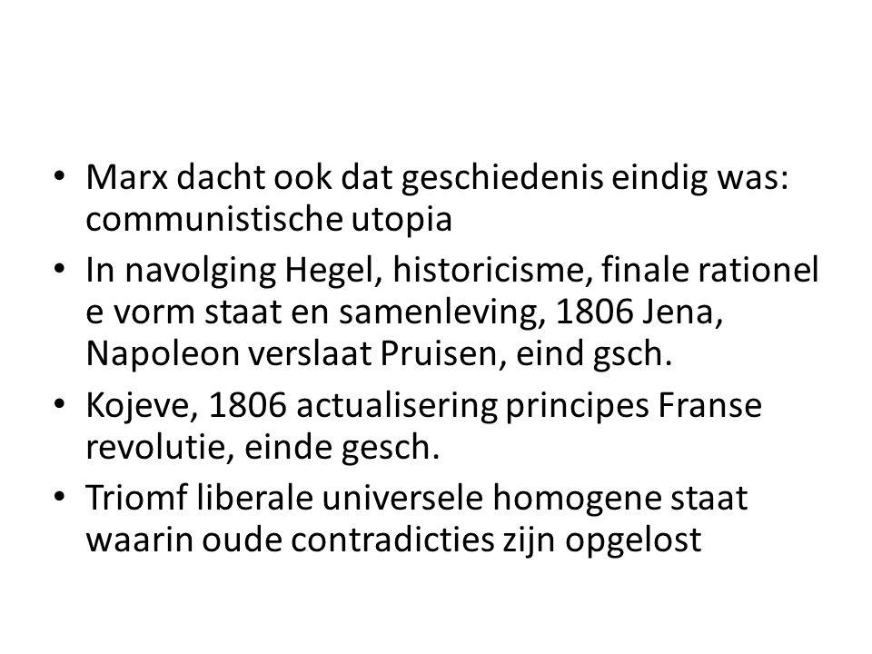Marx dacht ook dat geschiedenis eindig was: communistische utopia