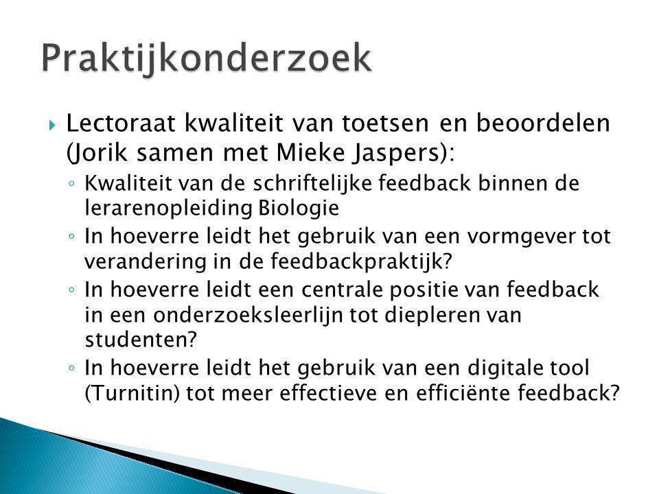 Praktijkonderzoek Lectoraat kwaliteit van toetsen en beoordelen (Jorik samen met Mieke Jaspers):