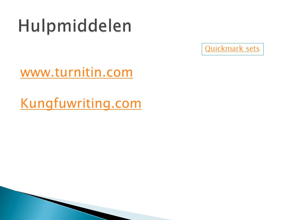 Hulpmiddelen Quickmark sets www.turnitin.com Kungfuwriting.com
