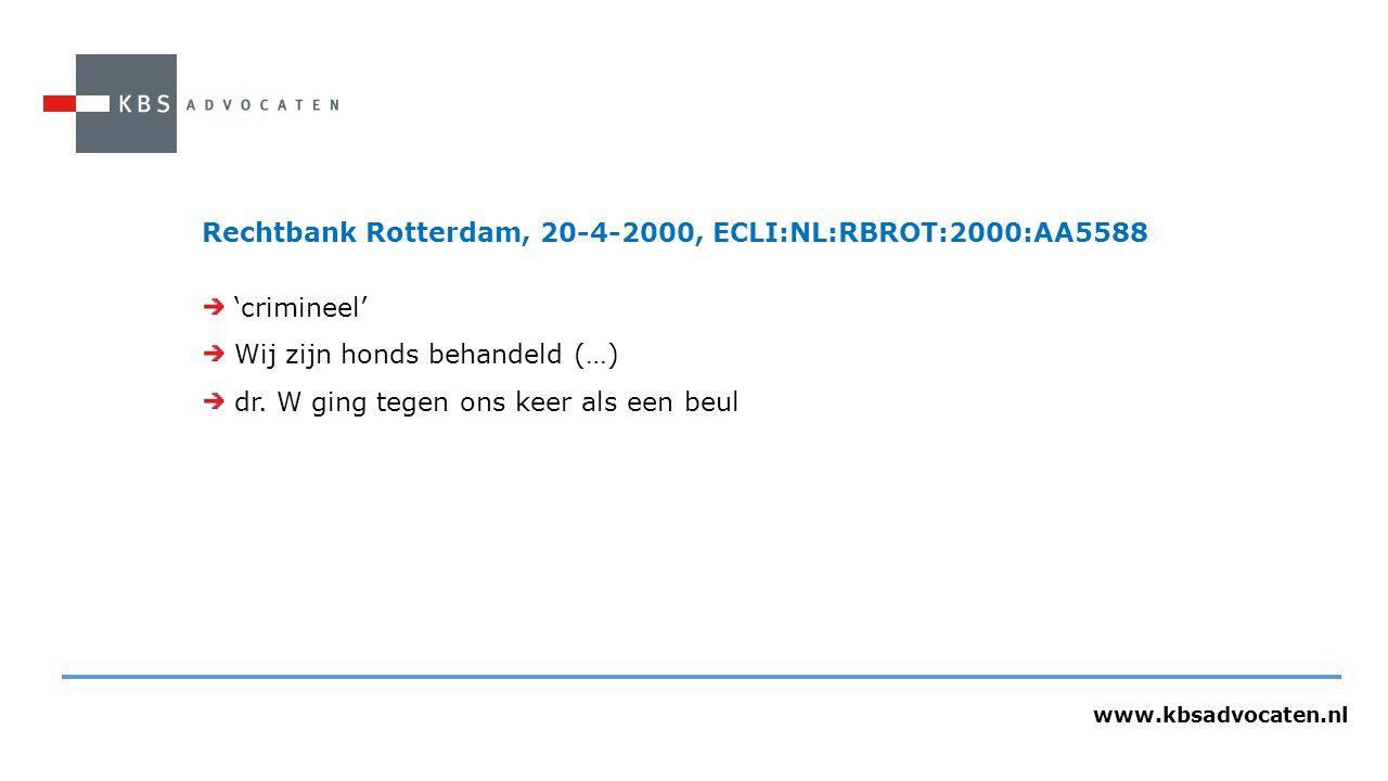 Rechtbank Rotterdam, 20-4-2000, ECLI:NL:RBROT:2000:AA5588 'crimineel'