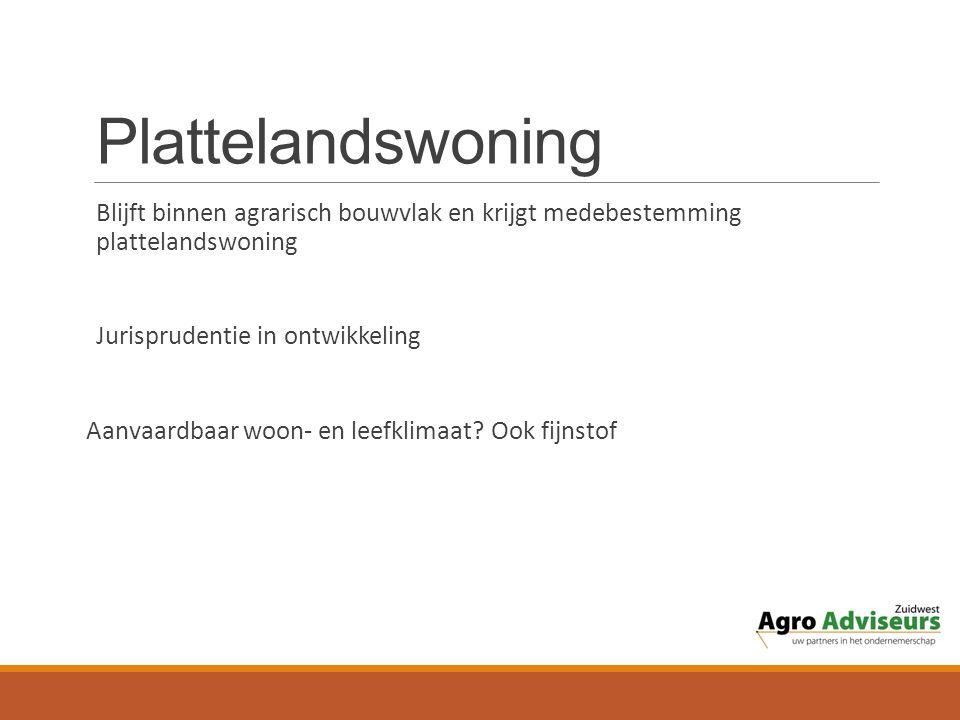 Plattelandswoning Blijft binnen agrarisch bouwvlak en krijgt medebestemming plattelandswoning. Jurisprudentie in ontwikkeling.