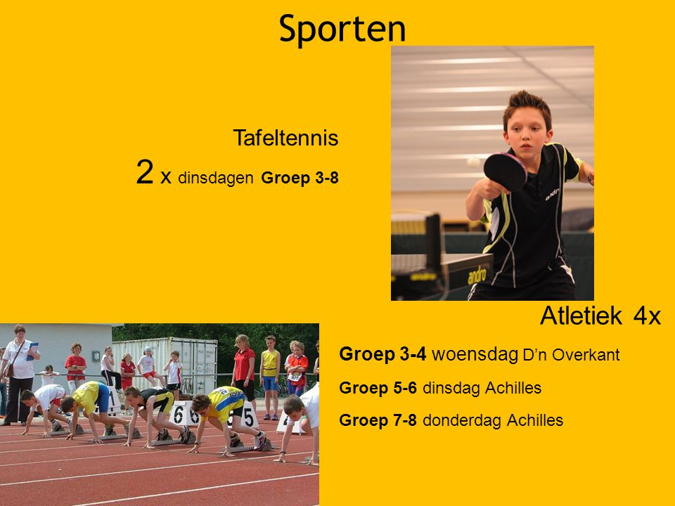 Sporten 2 x dinsdagen Groep 3-8 Atletiek 4x Tafeltennis