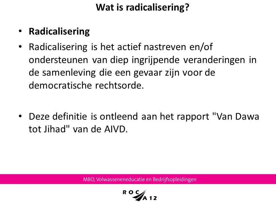 Wat is radicalisering Radicalisering.