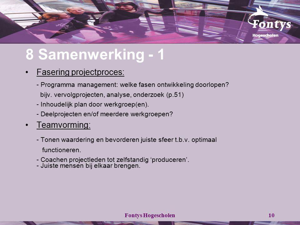 8 Samenwerking - 1 Fasering projectproces: - Programma management: welke fasen ontwikkeling doorlopen