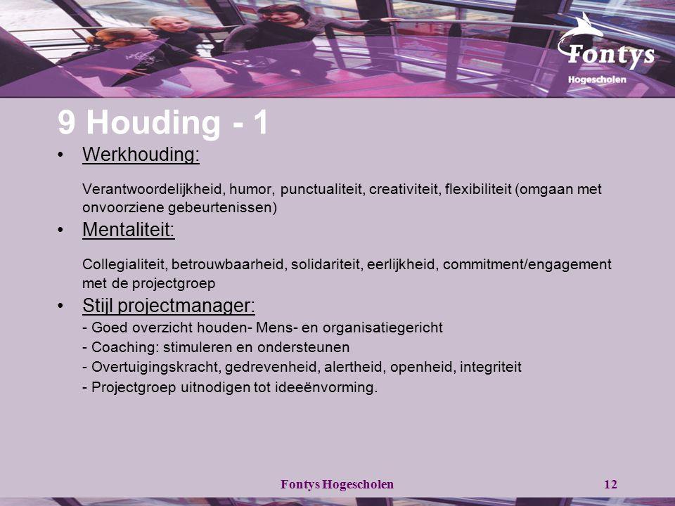 9 Houding - 1 Werkhouding: Verantwoordelijkheid, humor, punctualiteit, creativiteit, flexibiliteit (omgaan met onvoorziene gebeurtenissen)