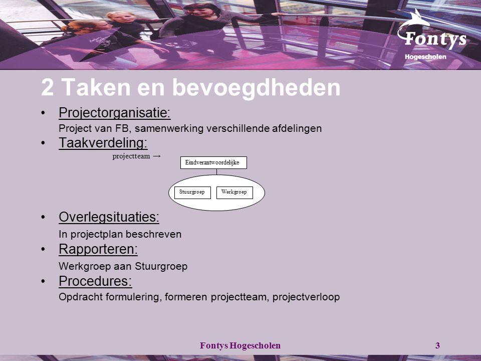 2 Taken en bevoegdheden Projectorganisatie: Taakverdeling: