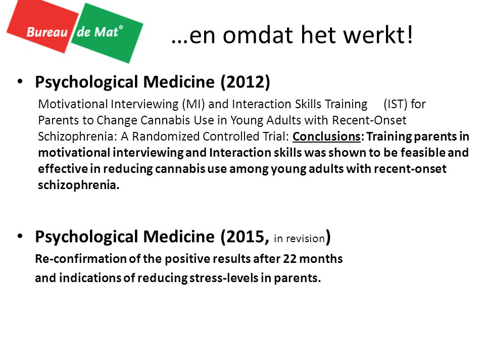 …en omdat het werkt! Psychological Medicine (2012)
