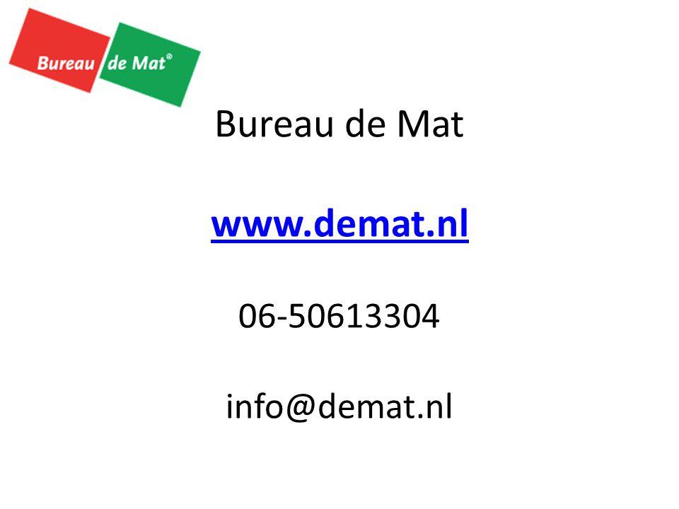 Bureau de Mat www.demat.nl 06-50613304 info@demat.nl