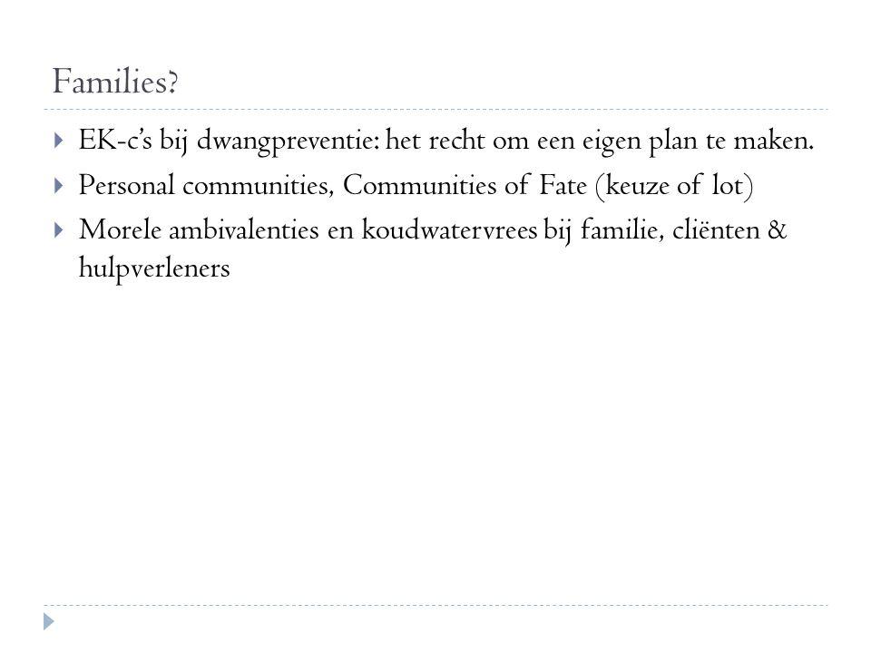 Families EK-c's bij dwangpreventie: het recht om een eigen plan te maken. Personal communities, Communities of Fate (keuze of lot)