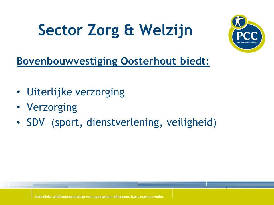 Sector Zorg & Welzijn Bovenbouwvestiging Oosterhout biedt:
