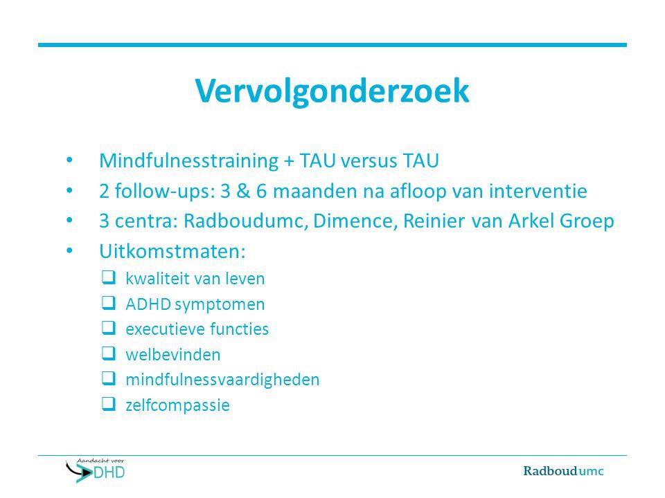Vervolgonderzoek Mindfulnesstraining + TAU versus TAU