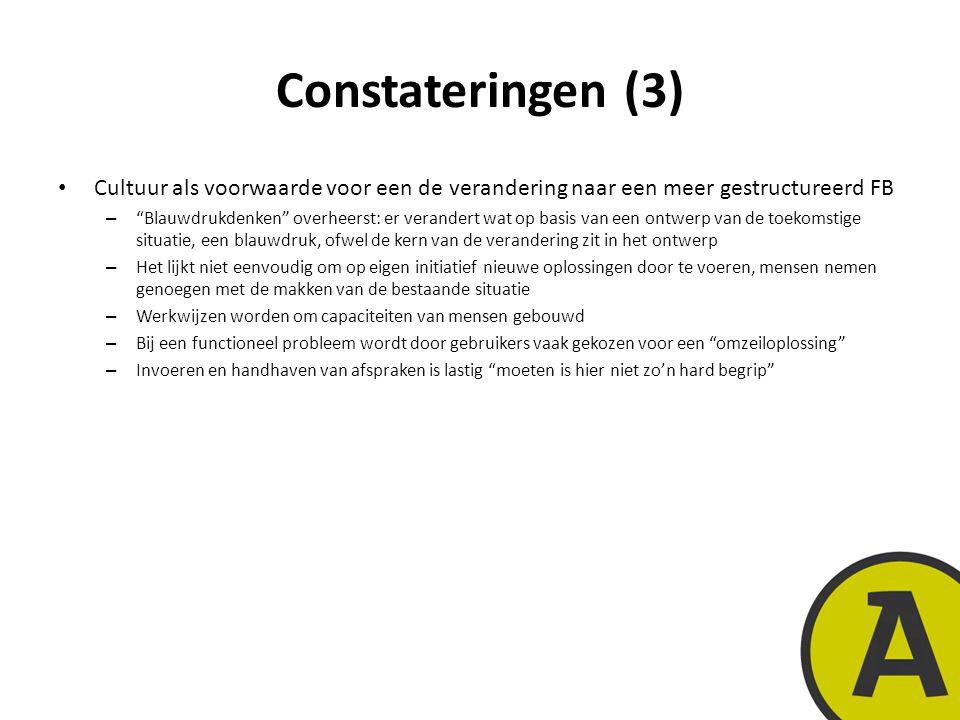 Constateringen (3) Cultuur als voorwaarde voor een de verandering naar een meer gestructureerd FB.