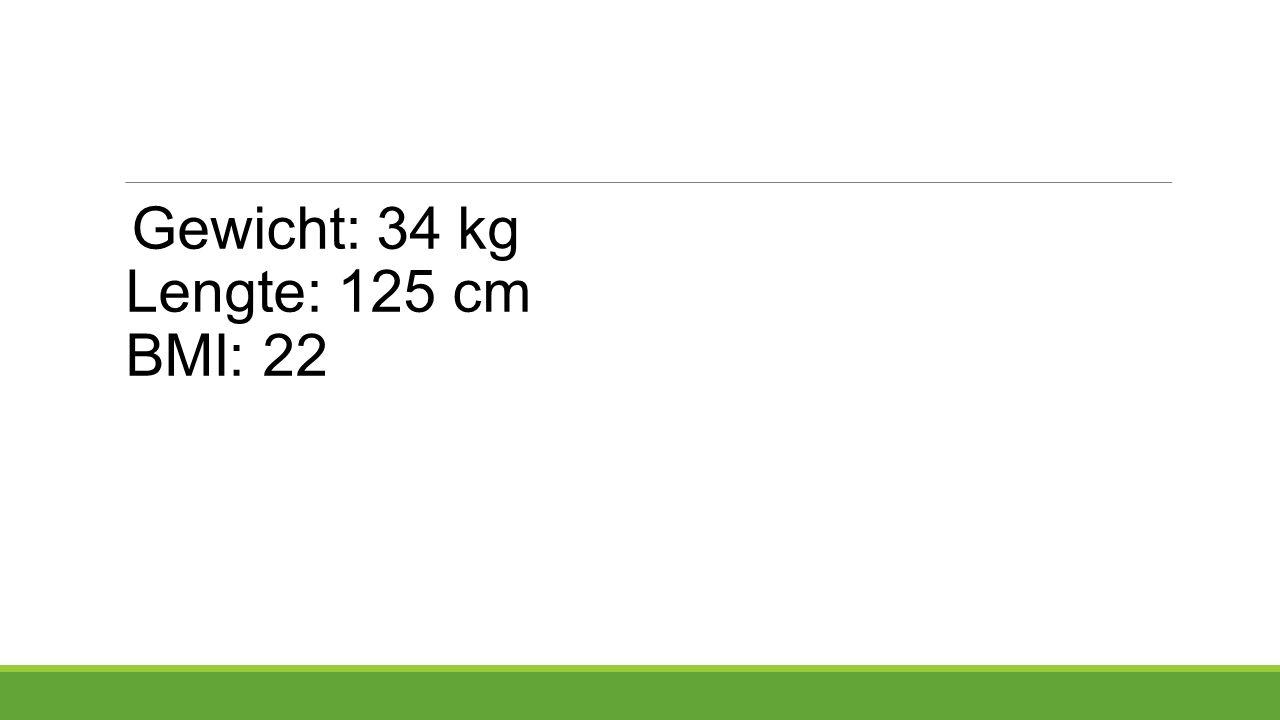 Gewicht: 34 kg Lengte: 125 cm BMI: 22