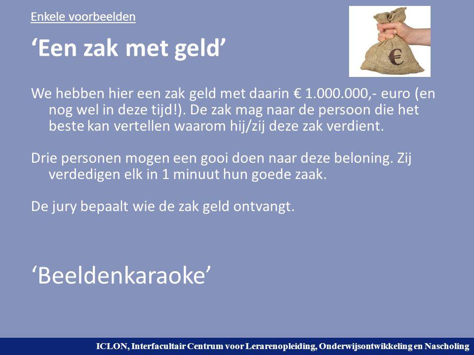 'Een zak met geld' 'Beeldenkaraoke'
