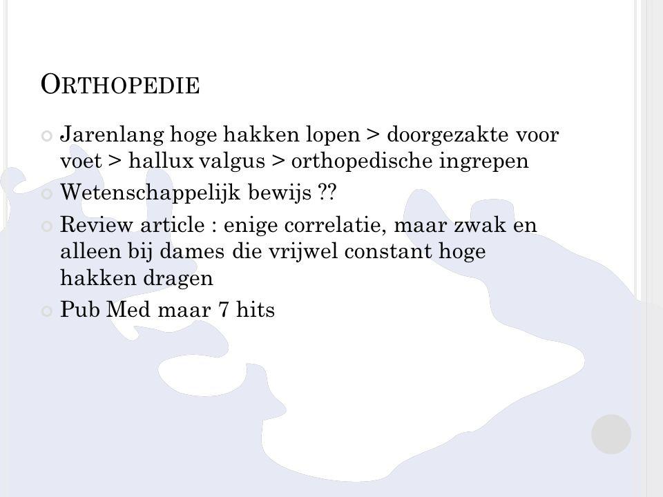 Orthopedie Jarenlang hoge hakken lopen > doorgezakte voor voet > hallux valgus > orthopedische ingrepen.