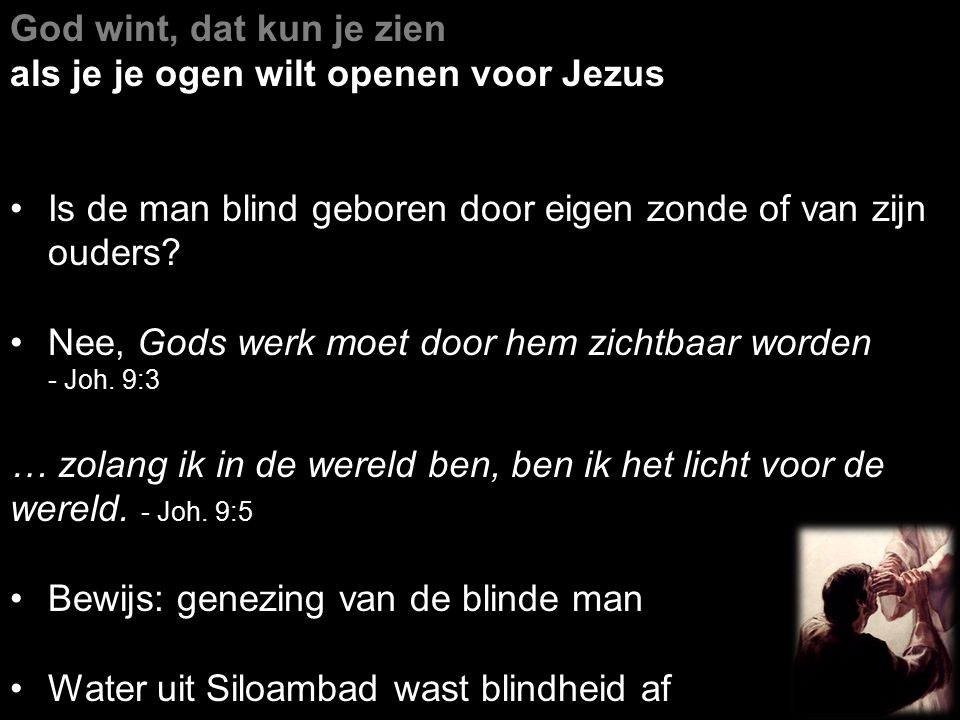 als je je ogen wilt openen voor Jezus