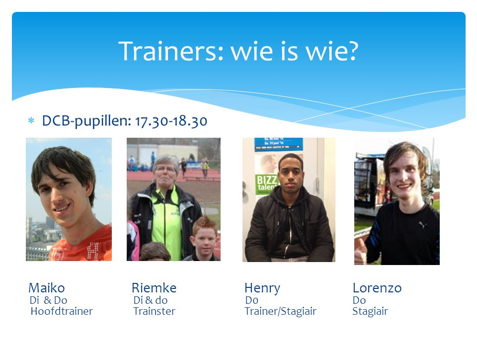 Trainers: wie is wie DCB-pupillen: 17.30-18.30