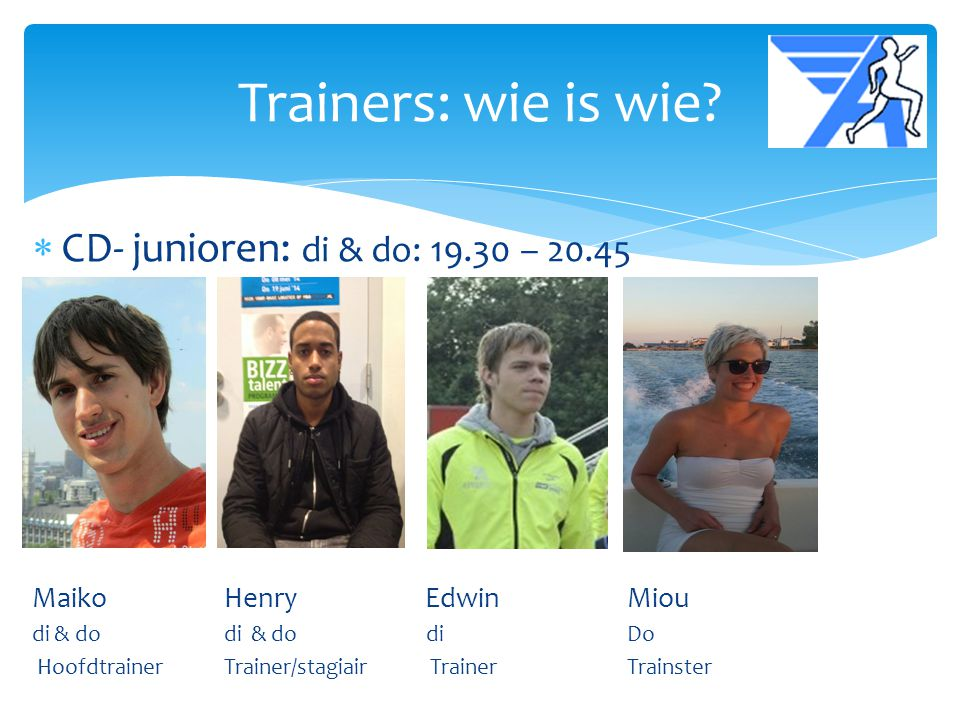 Trainers: wie is wie CD- junioren: di & do: 19.30 – 20.45