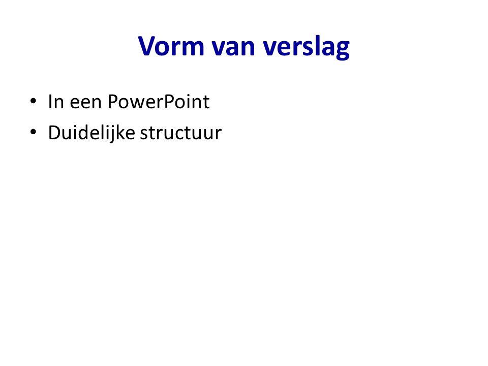 Vorm van verslag In een PowerPoint Duidelijke structuur