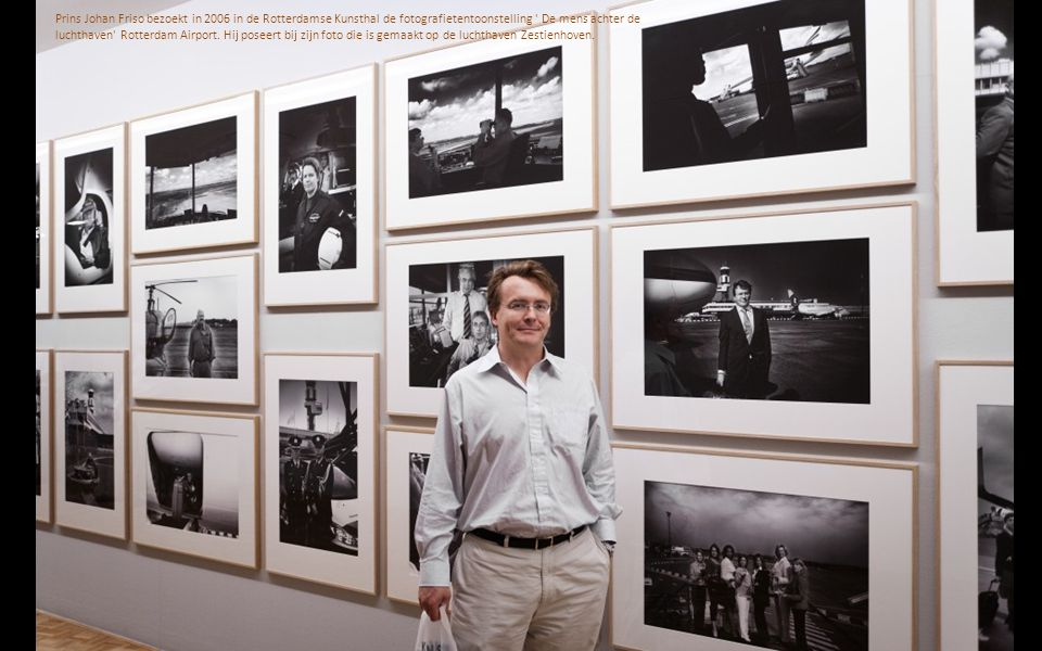 Prins Johan Friso bezoekt in 2006 in de Rotterdamse Kunsthal de fotografietentoonstelling De mens achter de luchthaven Rotterdam Airport.