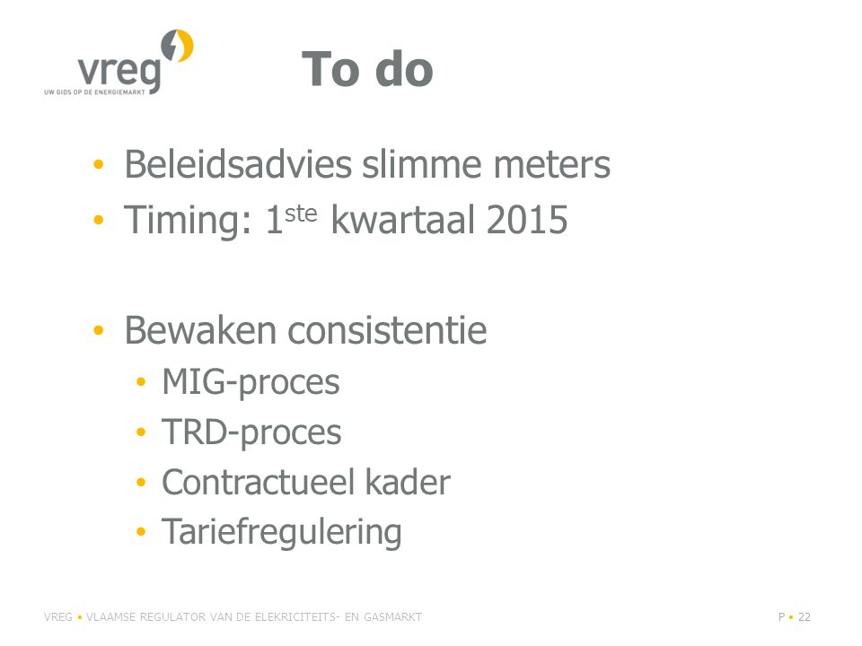 To do Beleidsadvies slimme meters Timing: 1ste kwartaal 2015