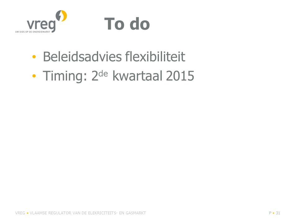 To do Beleidsadvies flexibiliteit Timing: 2de kwartaal 2015