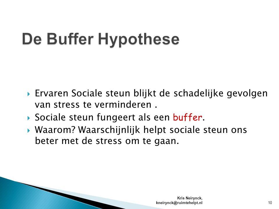 De Buffer Hypothese Ervaren Sociale steun blijkt de schadelijke gevolgen van stress te verminderen .