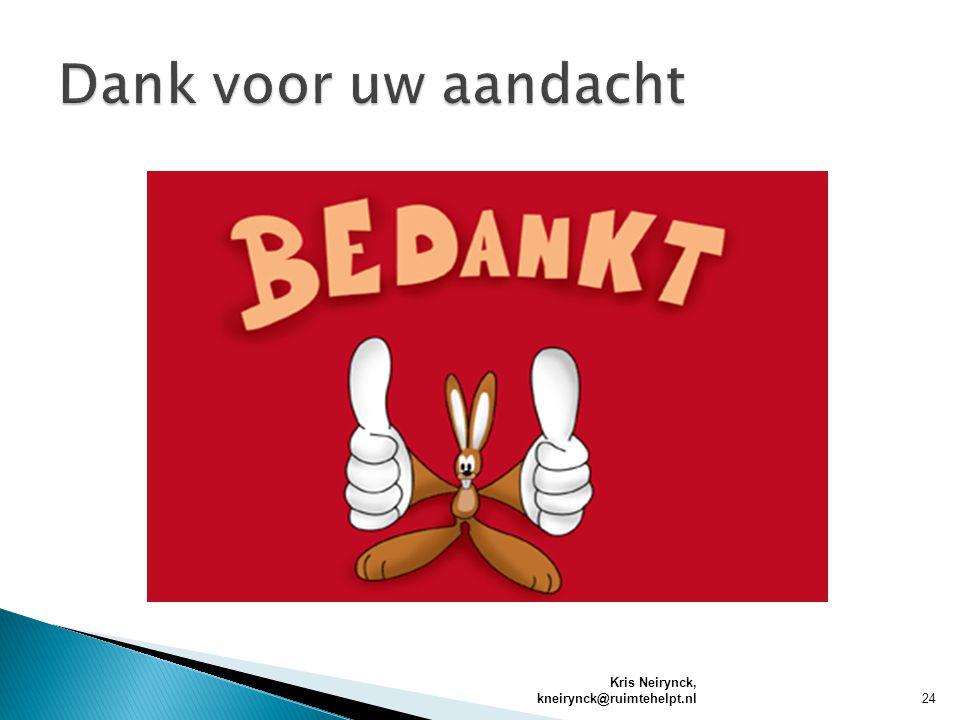 Dank voor uw aandacht Kris Neirynck, kneirynck@ruimtehelpt.nl