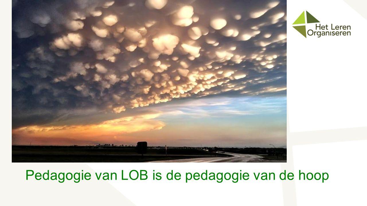 Pedagogie van LOB is de pedagogie van de hoop