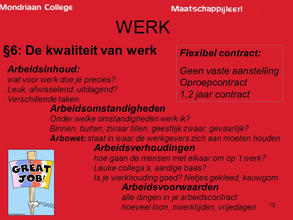 WERK §6: De kwaliteit van werk Flexibel contract: