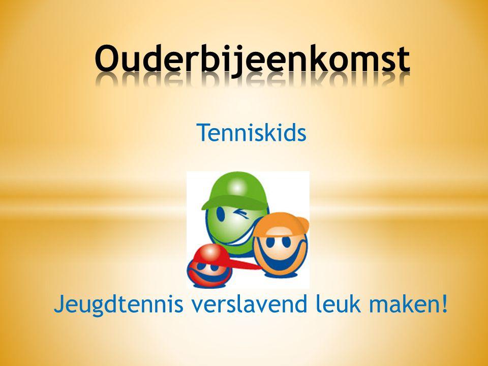 Tenniskids Jeugdtennis verslavend leuk maken!