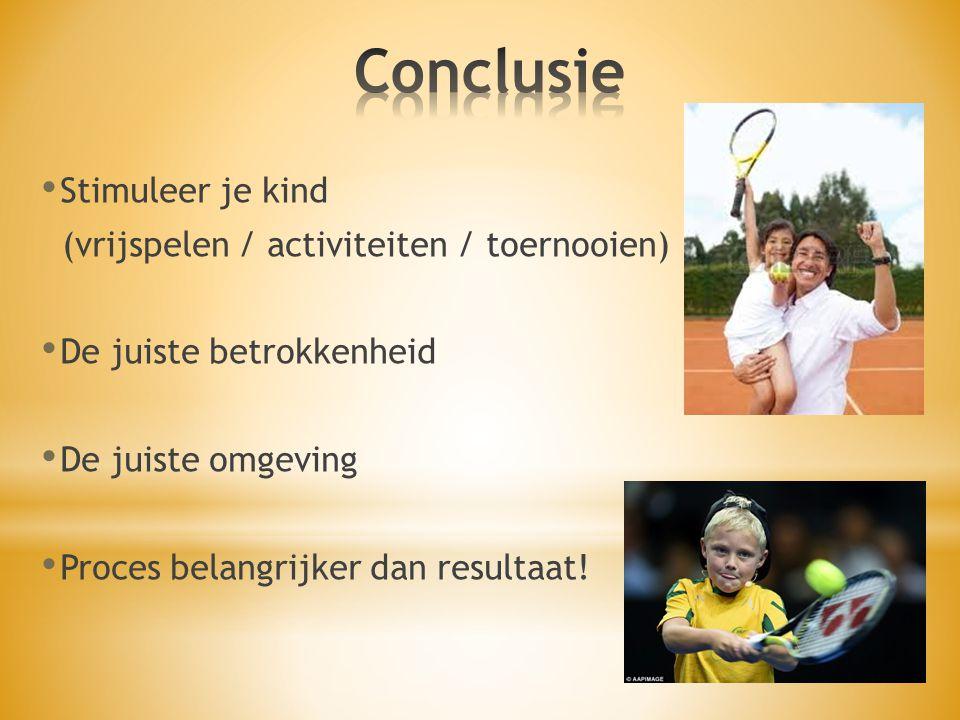 Conclusie Stimuleer je kind (vrijspelen / activiteiten / toernooien)