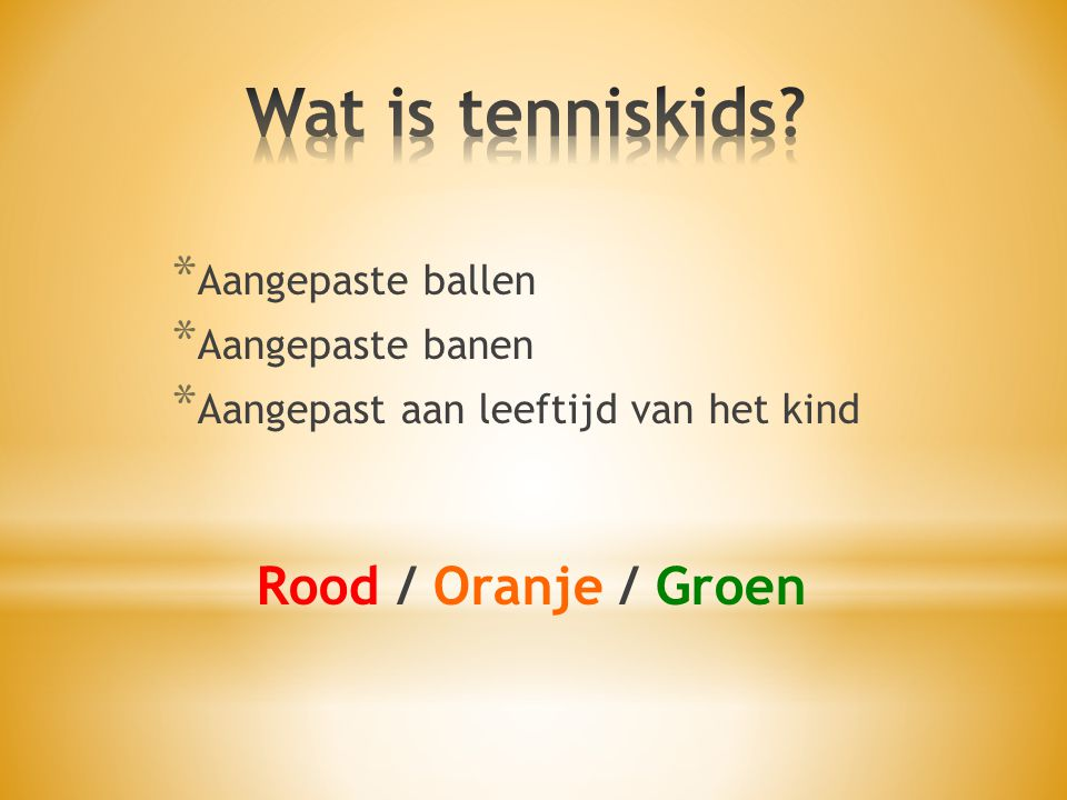 Wat is tenniskids Rood / Oranje / Groen Aangepaste ballen