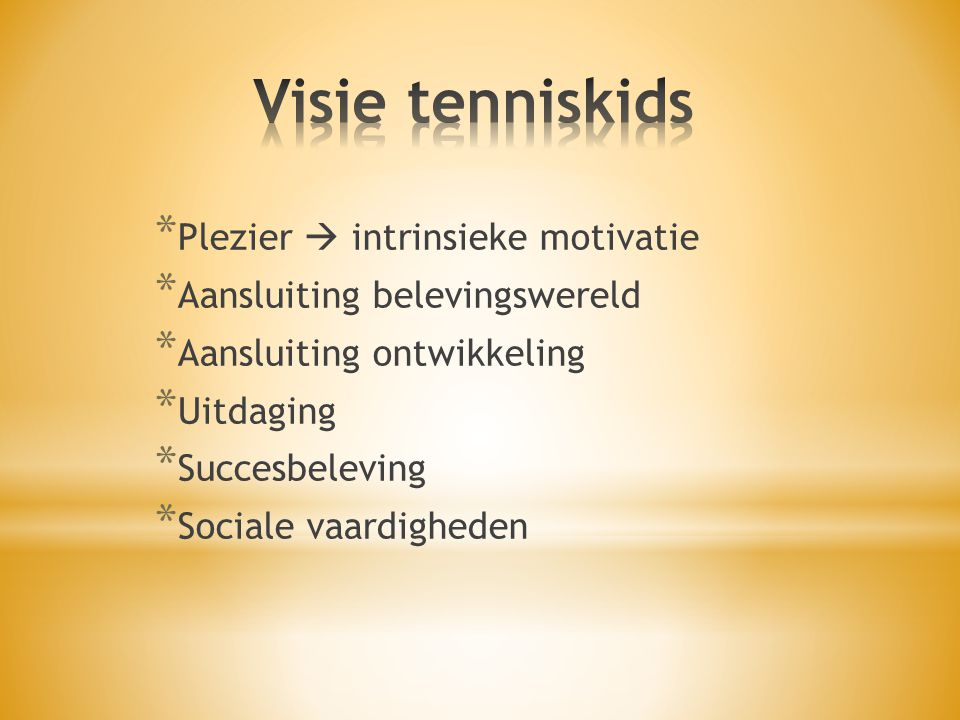 Visie tenniskids Plezier  intrinsieke motivatie