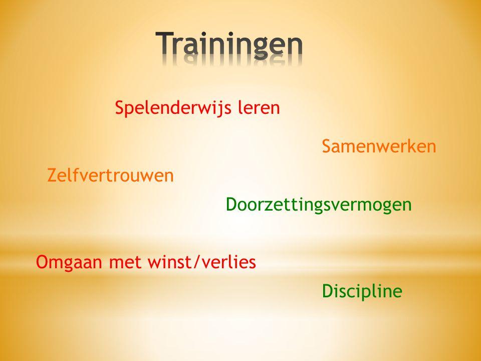 Trainingen Spelenderwijs leren Samenwerken Zelfvertrouwen Doorzettingsvermogen Omgaan met winst/verlies Discipline