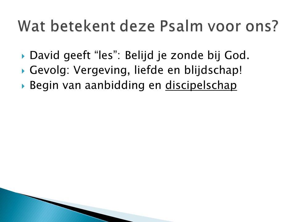 Wat betekent deze Psalm voor ons