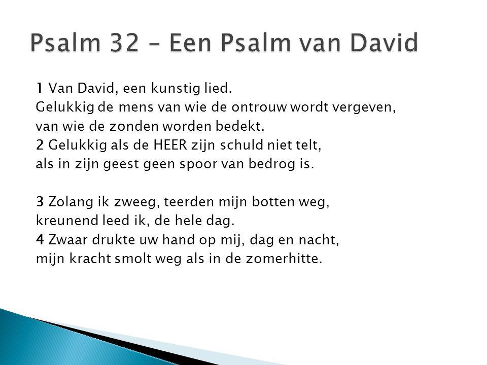 Psalm 32 – Een Psalm van David
