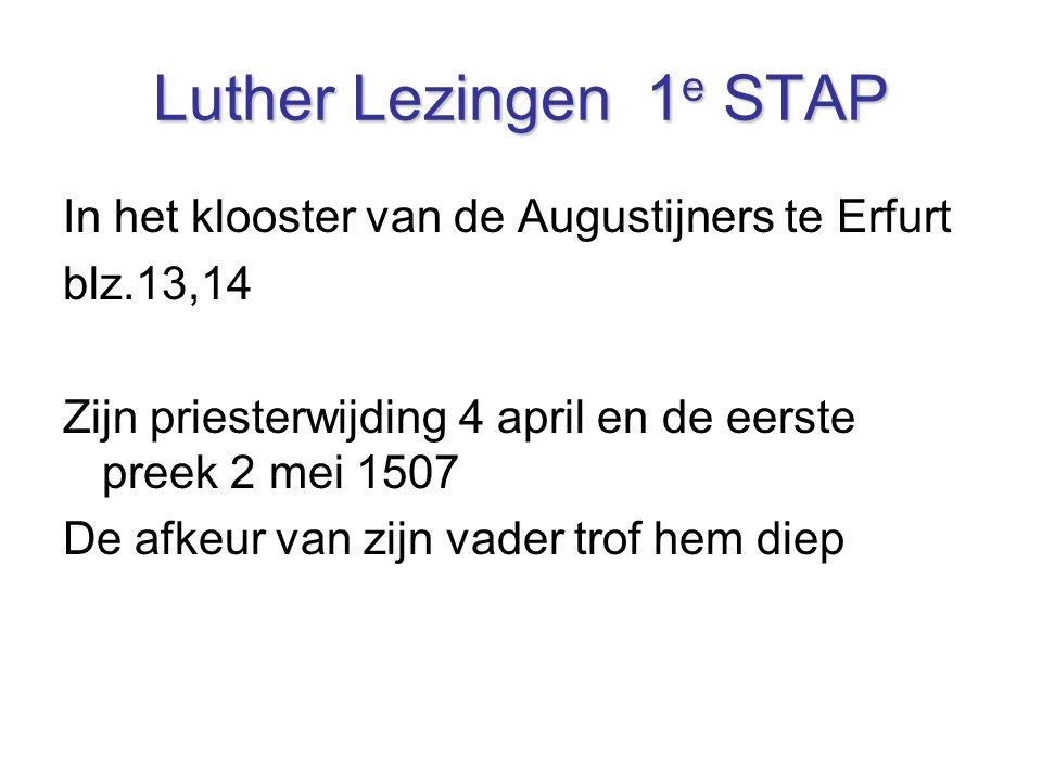 Luther Lezingen 1e STAP In het klooster van de Augustijners te Erfurt