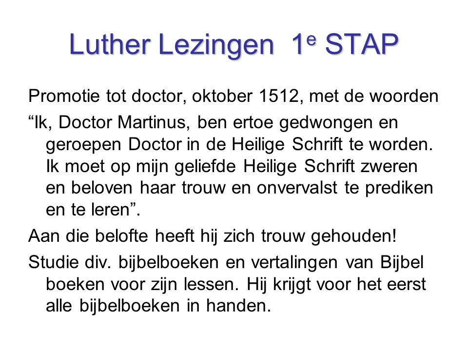 Luther Lezingen 1e STAP Promotie tot doctor, oktober 1512, met de woorden.