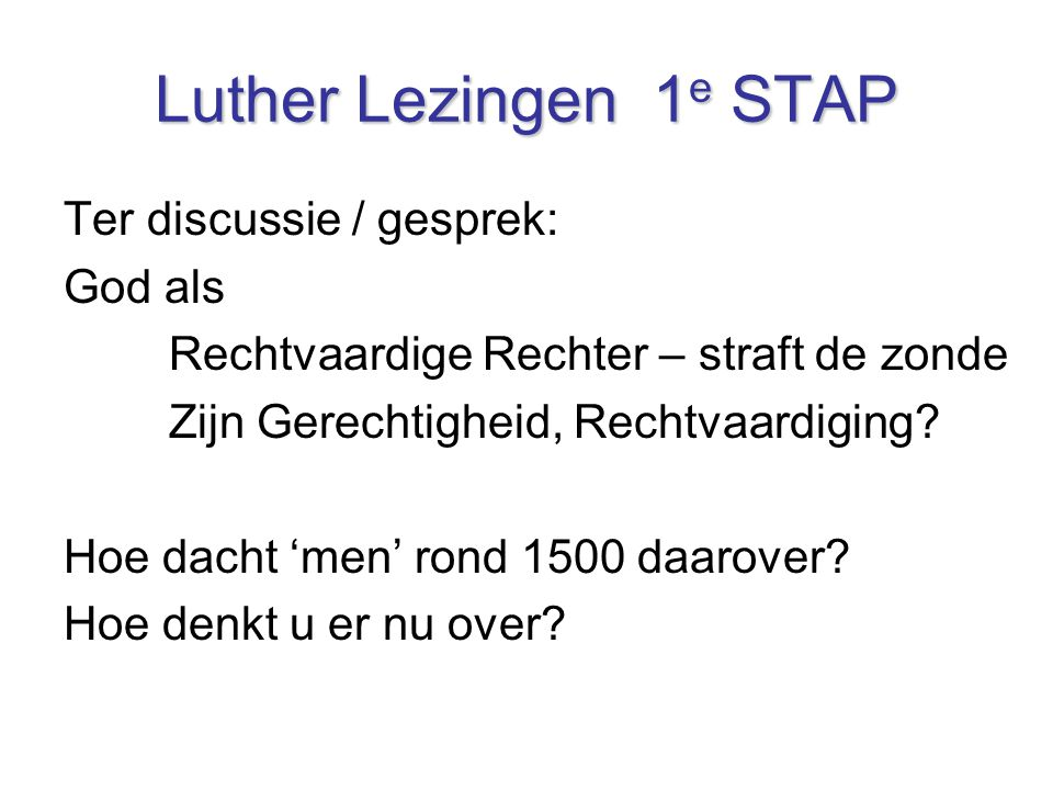 Luther Lezingen 1e STAP Ter discussie / gesprek: God als