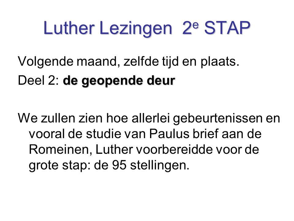 Luther Lezingen 2e STAP Volgende maand, zelfde tijd en plaats.