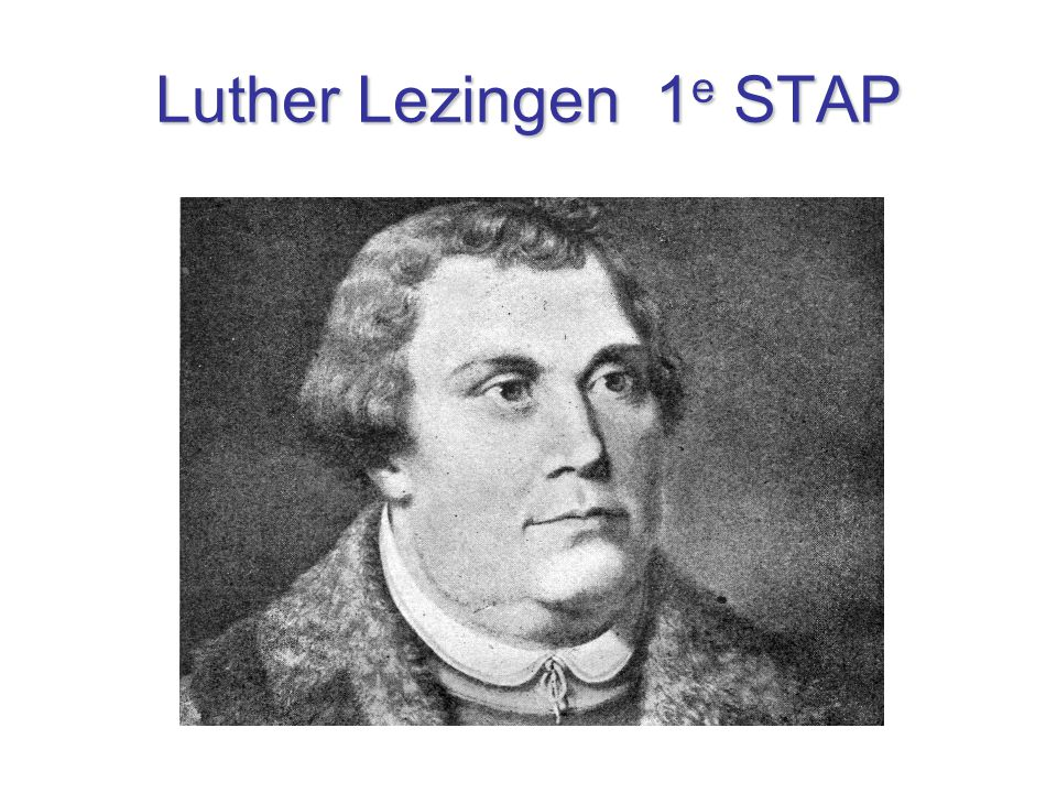 Luther Lezingen 1e STAP