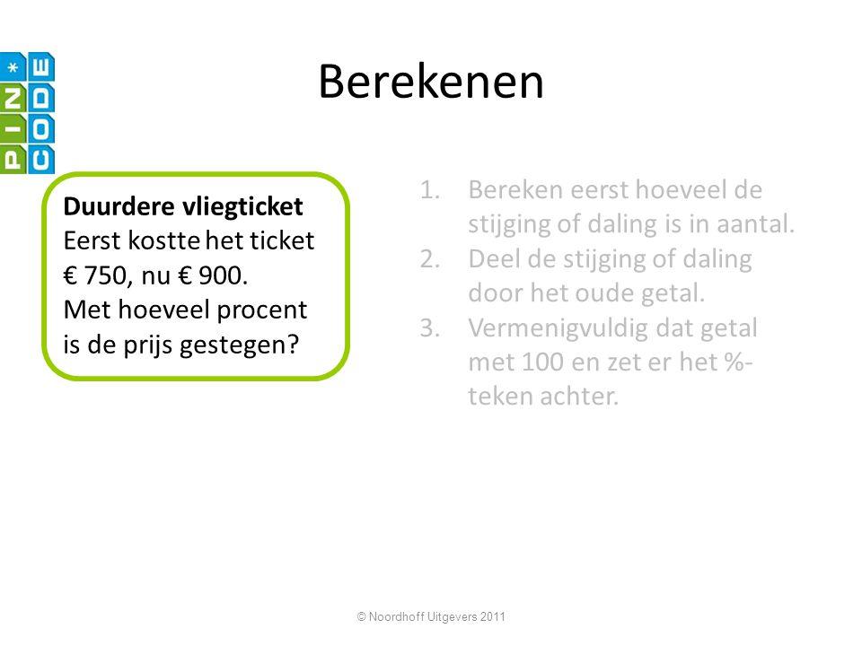 Berekenen Bereken eerst hoeveel de stijging of daling is in aantal.