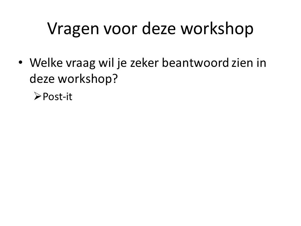 Vragen voor deze workshop