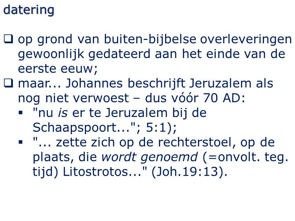 datering op grond van buiten-bijbelse overleveringen gewoonlijk gedateerd aan het einde van de eerste eeuw;